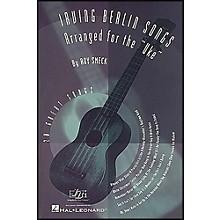 Hal Leonard Irving Berlin Songs Arranged for the Uke