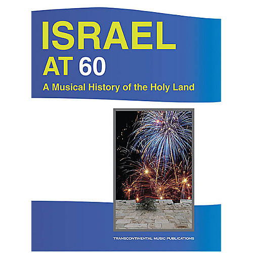 Transcontinental Music Israel at 60 Transcontinental Music Folios Series Softcover Performed by Various