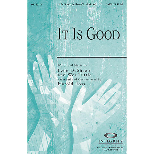 Integrity Music It Is Good SATB Arranged by Harold Ross-thumbnail