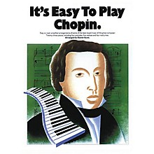 Music Sales It's Easy to Play Chopin Music Sales America Series Softcover