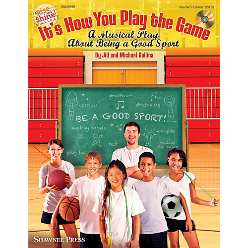 Shawnee Press It's How You Play the Game Performance/Accompaniment CD Composed by Jill Gallina