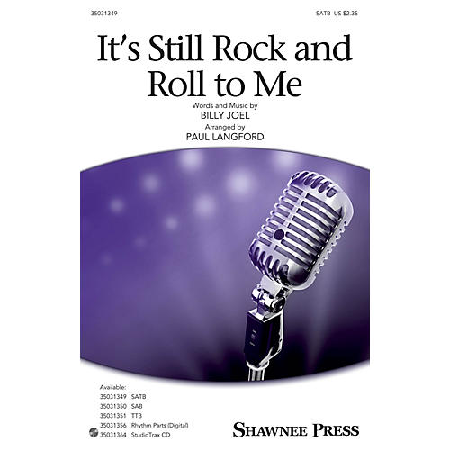 Shawnee Press It's Still Rock and Roll to Me SATB by Billy Joel arranged by Paul Langford