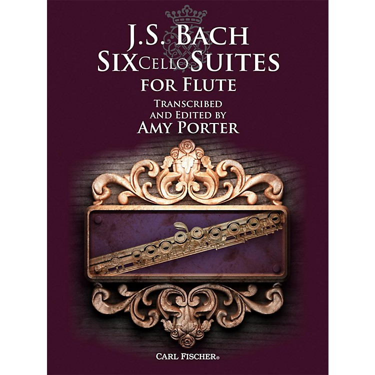 Carl FischerJ.S. Bach: Six Cello Suites for Flute Transcribed and Edited by Amy Porter