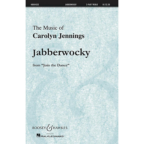 Boosey and Hawkes Jabberwocky (No. 3 from Join the Dance) 3 Part Treble composed by Carolyn Jennings