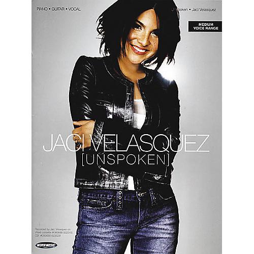 Word Music Jaci Velasquez - Unspoken Piano, Vocal, Guitar Songbook