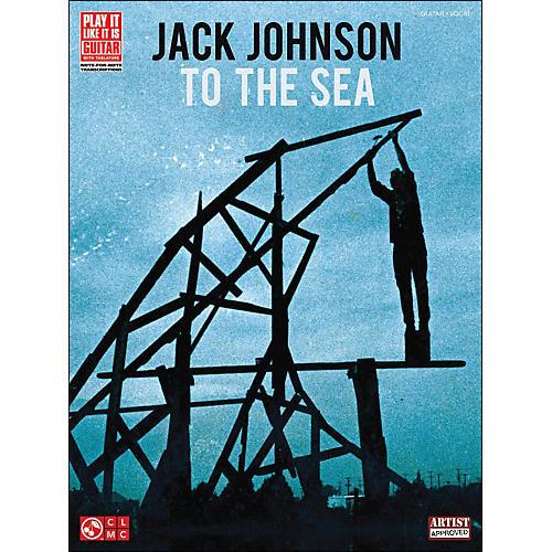 Hal Leonard Jack Johnson: To The Sea Guitar Tab Songbook
