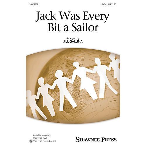Shawnee Press Jack Was Every Bit a Sailor 2-Part arranged by Jill Gallina-thumbnail