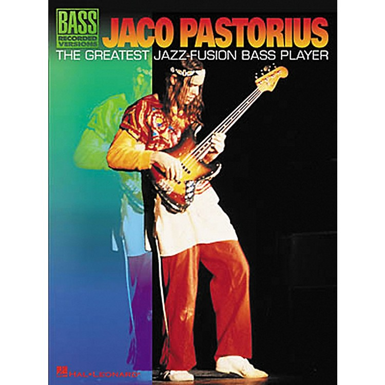 Hal Leonard Jaco Pastorius - The Greatest Jazz-Fusion Bass Player Book