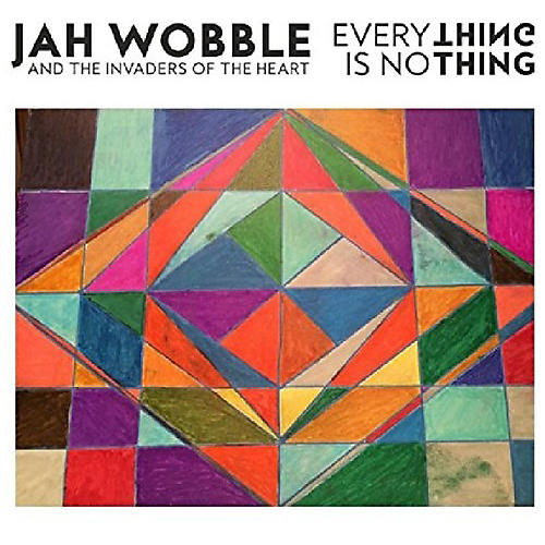Alliance Jah Wobble - Everything Is Nothing
