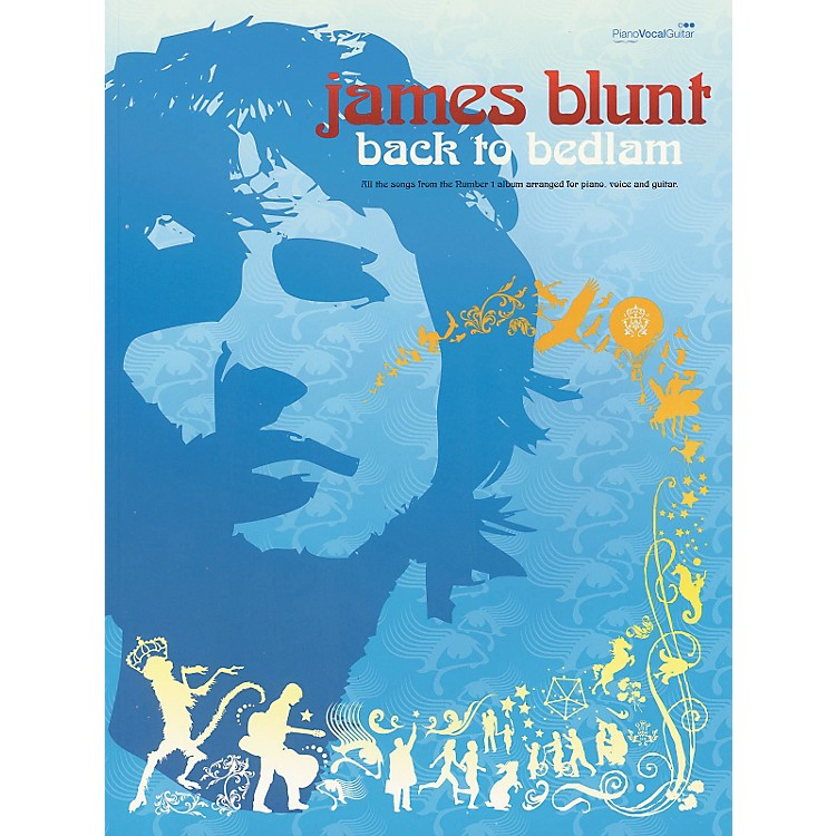 Hal Leonard James Blunt- Back to Bedlam Piano, Vocal, Guitar Songbook