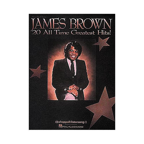 Hal Leonard James Brown - 20 All Time Greatest Hits Piano, Vocal, Guitar Songbook