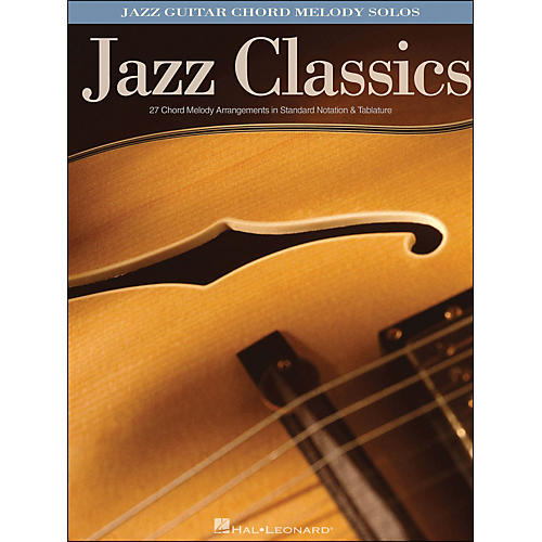 Hal Leonard Jazz Classics Jazz Guitar Chord Melody Solos