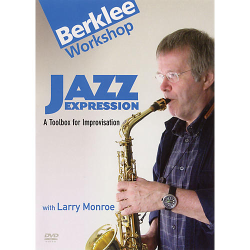Berklee Press Jazz Expression (A Toolbox for Improvisation) Berklee DVD Series DVD Written by Larry Monroe-thumbnail