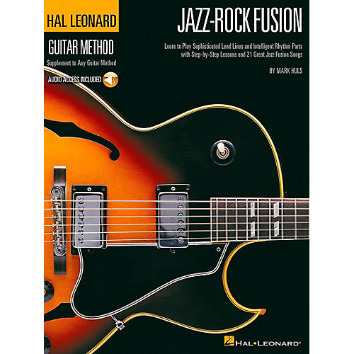 Hal Leonard Jazz-Rock Fusion Guitar Stylistic Supplement To The Hal Leonard Guitar Method Book/CD