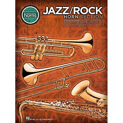 Hal Leonard Jazz/Rock Horn Section - Transcribed Horn Songbook