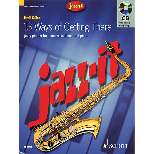 Schott Jazz-it - 13 Ways of Getting There (Jazzy Pieces for Tenor Saxophone and Piano) Schott Series-thumbnail