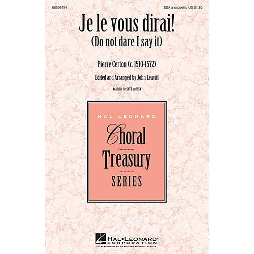 Hal Leonard Je Le Vous Dirai! (Do Not Dare I Say It) SSA arranged by John Leavitt