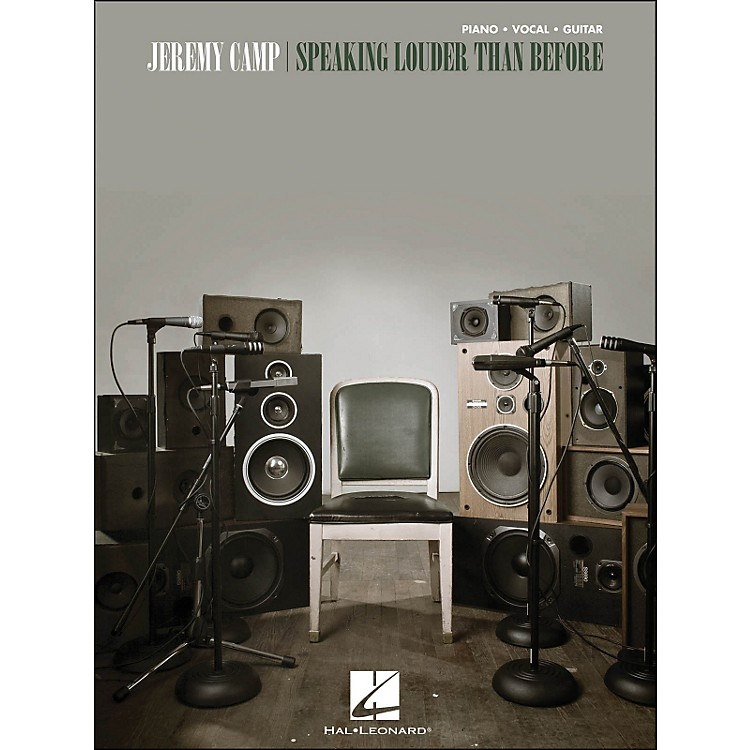 Hal Leonard Jeremy Camp Speaking Louder Than Before arranged for piano, vocal, and guitar (P/V/G)