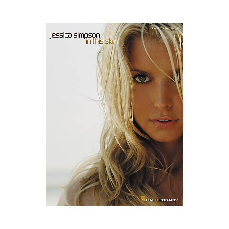 Hal LeonardJessica Simpson - In This Skin Piano, Vocal, Guitar Songbook