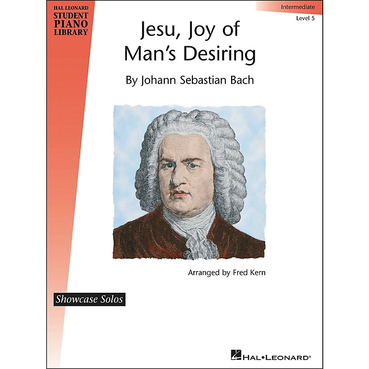 Hal Leonard Jesu, Joy Of Man's Desiring - J.S. Bach - Showcase Solo Level 5 Hal Leonard Student Piano Library by Fred Kern