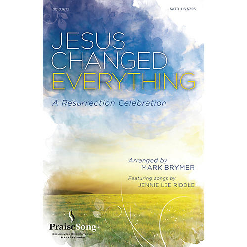 PraiseSong Jesus Changed Everything (Featuring songs by Jennie Lee Riddle) PREV CD Arranged by Mark Brymer-thumbnail