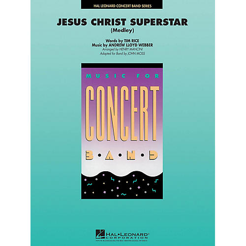 Hal Leonard Jesus Christ Superstar (Medley) Concert Band Level 4 Arranged by John Moss