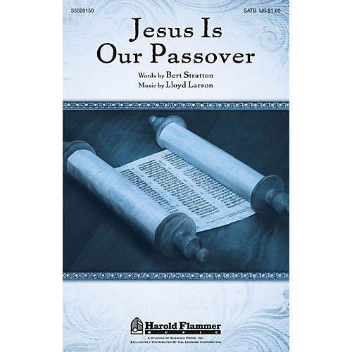 Shawnee Press Jesus Is Our Passover SATB composed by Lloyd Larson-thumbnail