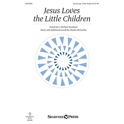 Shawnee Press Jesus Loves the Little Children Unison/2-Part Treble composed by Charles McCartha