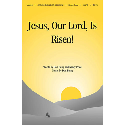 Shawnee Press Jesus, Our Lord, Is Risen SATB composed by Don Besig-thumbnail