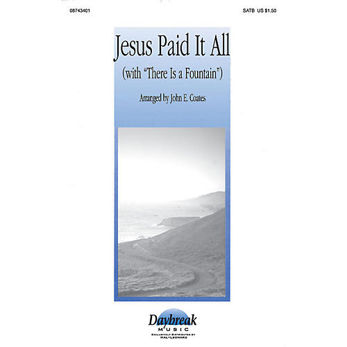 Hal Leonard Jesus Paid It All SATB arranged by John E. Coates
