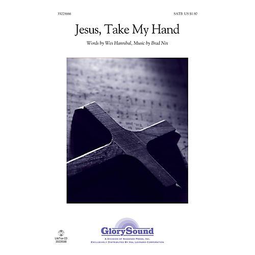 Shawnee Press Jesus, Take My Hand SATB composed by Brad Nix-thumbnail