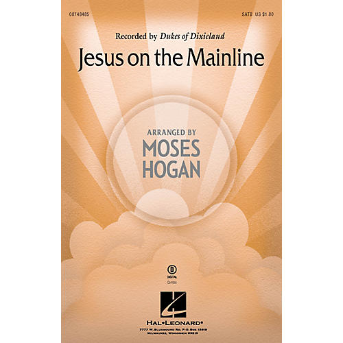Hal Leonard Jesus on the Mainline SATB by Dukes Of Dixieland arranged by Moses Hogan