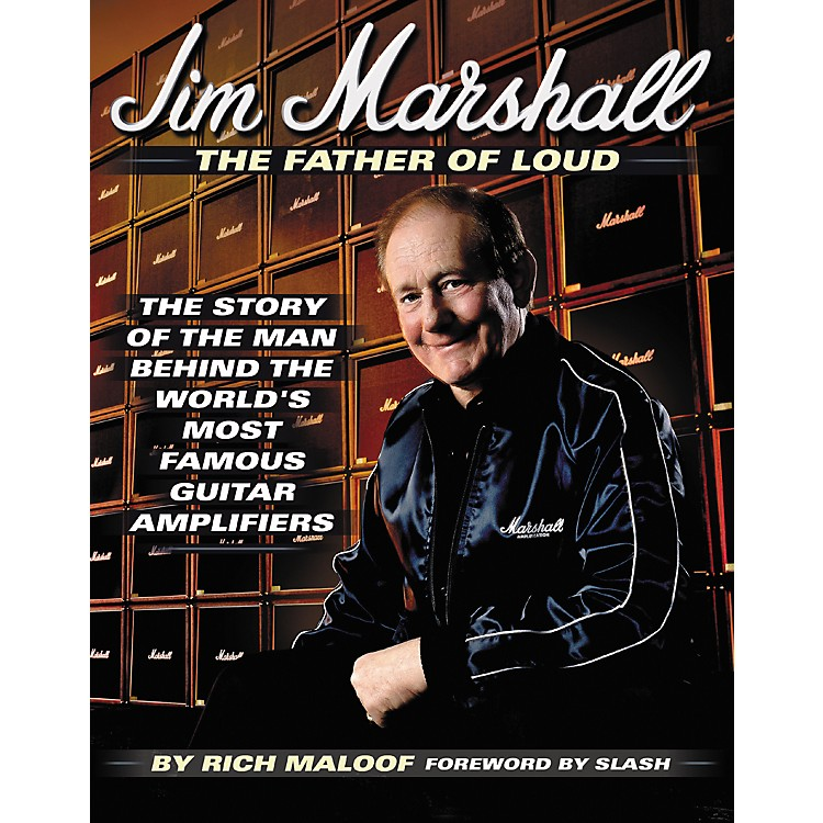 Marshall Jim Marshall - The Father of Loud Book