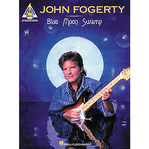 Hal Leonard John Fogerty Blue Moon Swamp Guitar Tab Songbook