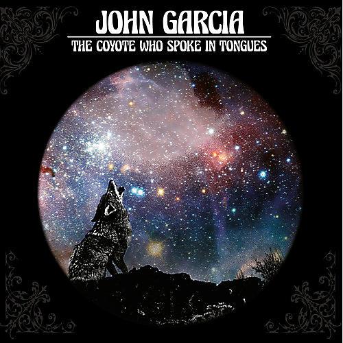 Alliance John Garcia - Coyote Who Spoke In Tongues