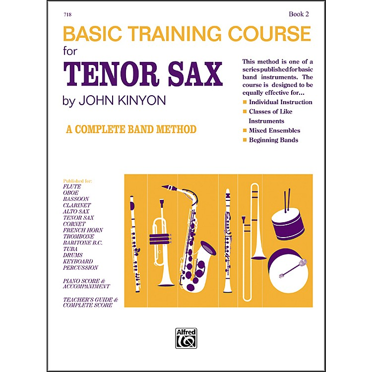 Alfred John Kinyon's Basic Training Course Book 2 Tenor Sax