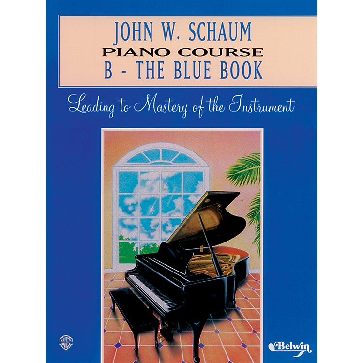 Alfred John W. Schaum Piano Course B The Blue Book B The Blue Book