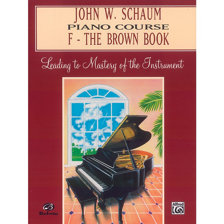 Alfred John W. Schaum Piano Course F The Brown Book F The Brown Book