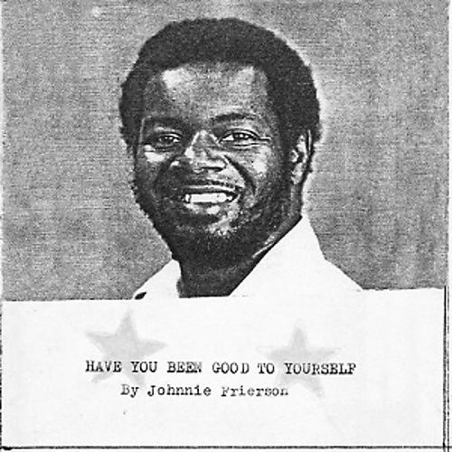 Alliance Johnnie Frierson - Have You Been Good To Yourself