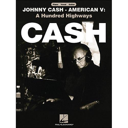 Hal Leonard Johnny Cash American V A Hundred Highways arranged for piano, vocal, and guitar (P/V/G)