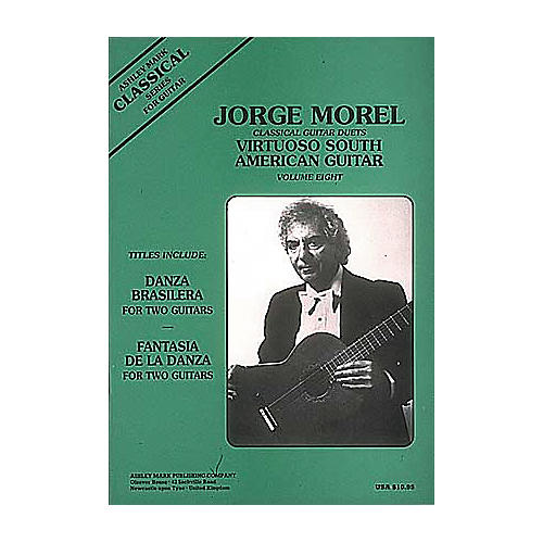 Ashley Mark Jorge Morel Classical Guitar Duets Virtuoso South American Volume 8-thumbnail