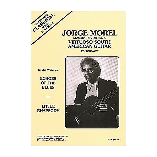 Ashley Mark Jorge Morel Classical Guitar Solos Virtuoso South American Volume 9-thumbnail