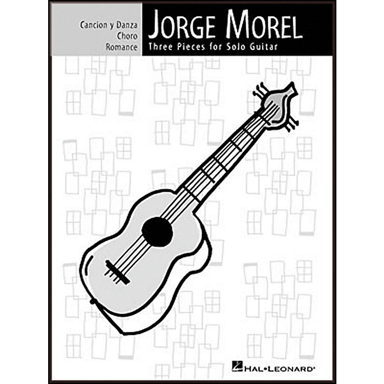 Hal Leonard Jorge Morel Three Pieces for Solo Guitar