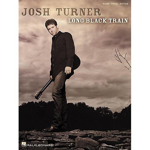 Hal Leonard Josh Turner - Long Black Train Songbook