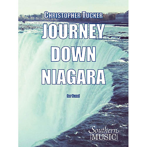 Southern Journey Down Niagara (European Parts) Concert Band Level 2 Composed by Christopher Tucker-thumbnail