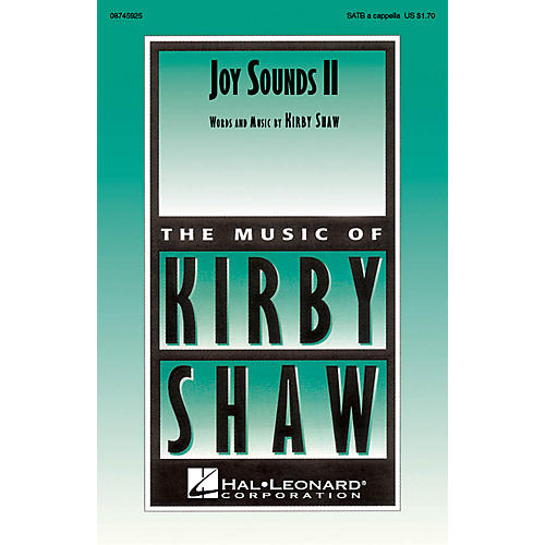 Hal Leonard Joy Sounds II SATB a cappella composed by Kirby Shaw