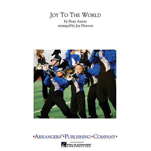 Arrangers Joy to the World Marching Band Level 3 Arranged by Jay Dawson