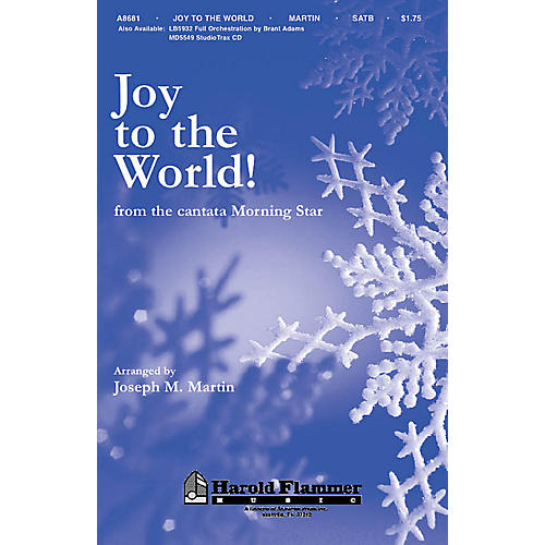 Shawnee Press Joy to the World (from Morning Star) SATB arranged by Joseph M. Martin