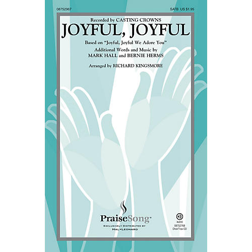 PraiseSong Joyful, Joyful SATB by Casting Crowns arranged by Richard Kingsmore-thumbnail