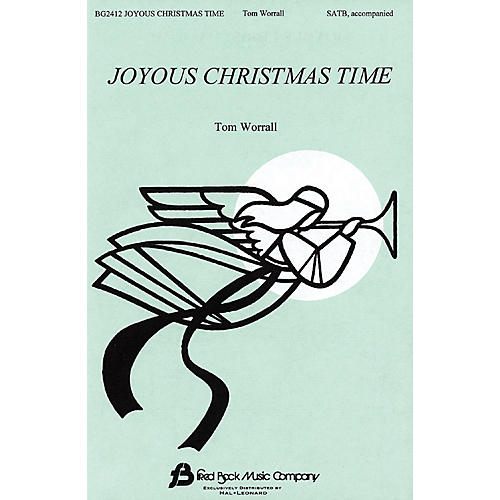 Fred Bock Music Joyous Christmas Time SATB composed by Tom Worrall